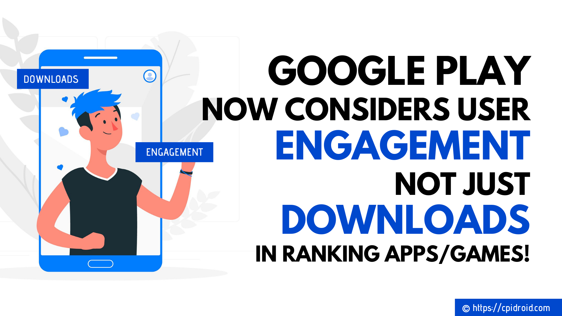 Google Play Now Considers User Engagement, Not just Downloads, in Ranking Apps/Games!